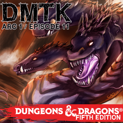 Arc 01 / Episode 011 – Dungeons and Dragons – Pt 4 – DM's